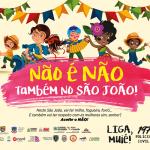 """""""Não é Não"""": Assembleia participa de campanha de combate à violência contra a mulher no São João"""